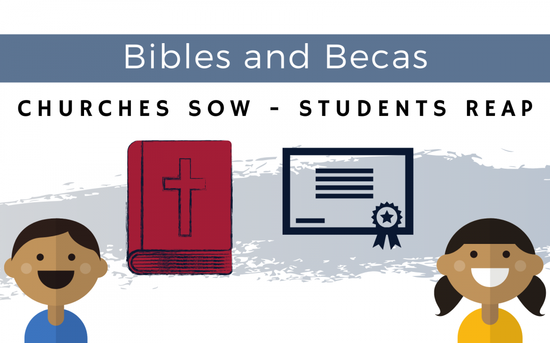 Bibles and Becas: Churches sow in order that students may reap
