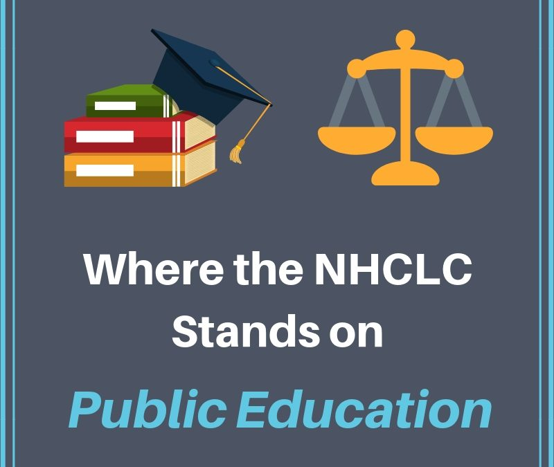 Where the NHCLC Stands on Public Education