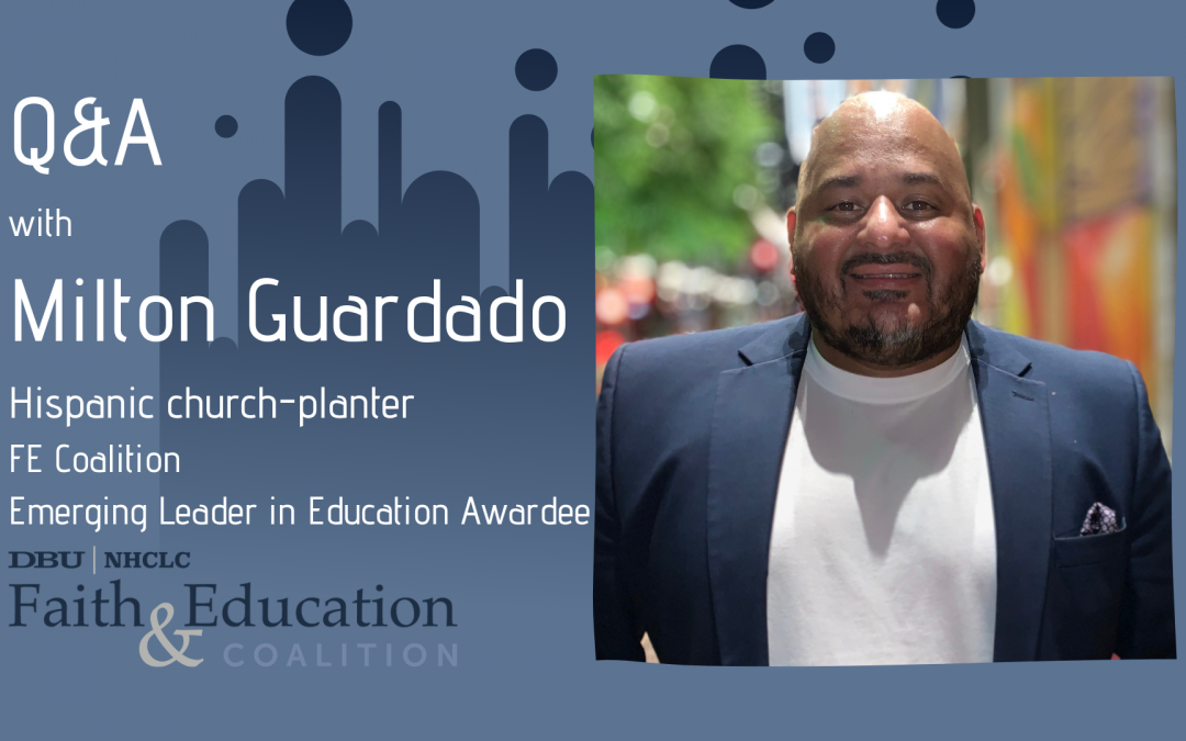 Q&A with Milton Guardado, Hispanic church-planter and FE Coalition Emerging Leader in Education Awardee