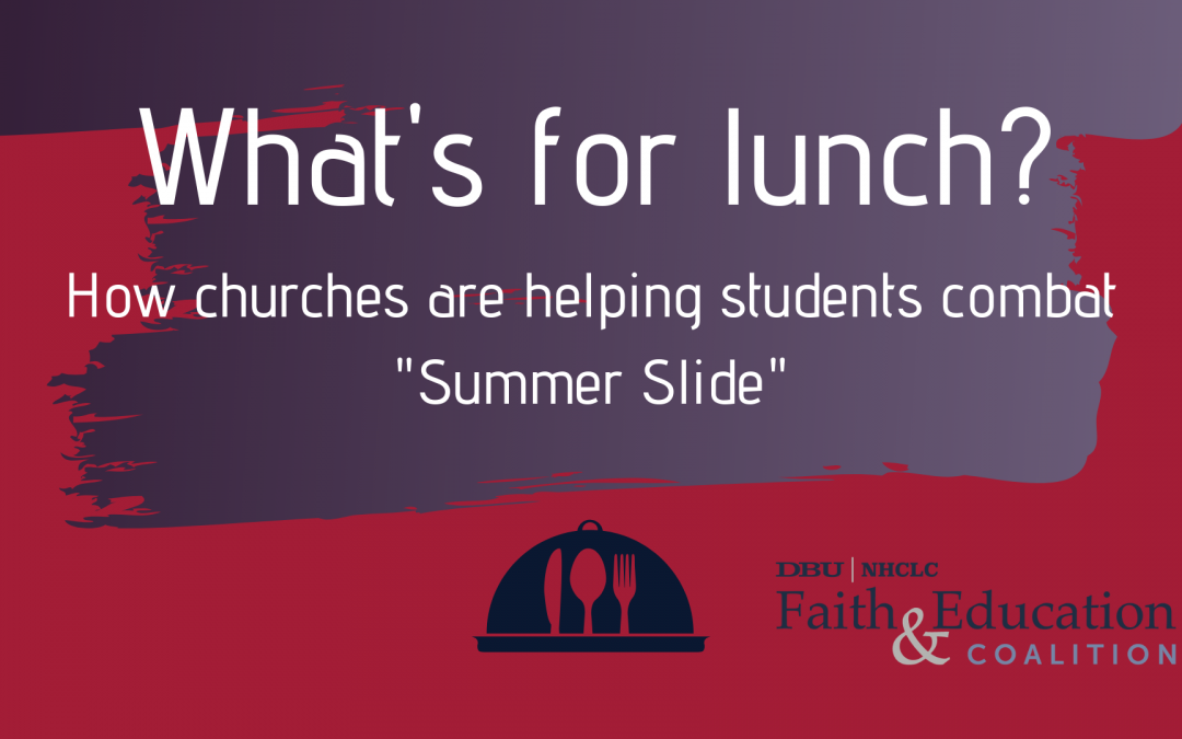 "What's for lunch? How churches are helping students combat ""summer slide"""