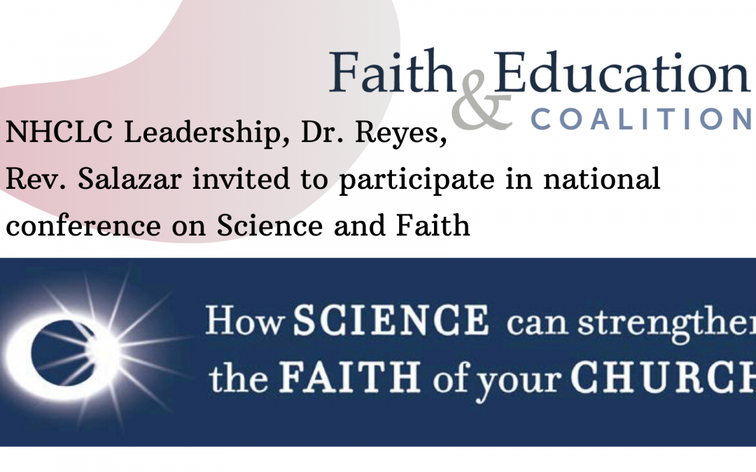 NHCLC Leadership, Dr. Reyes, Rev. Salazar to participate in national conference on Science and Faith