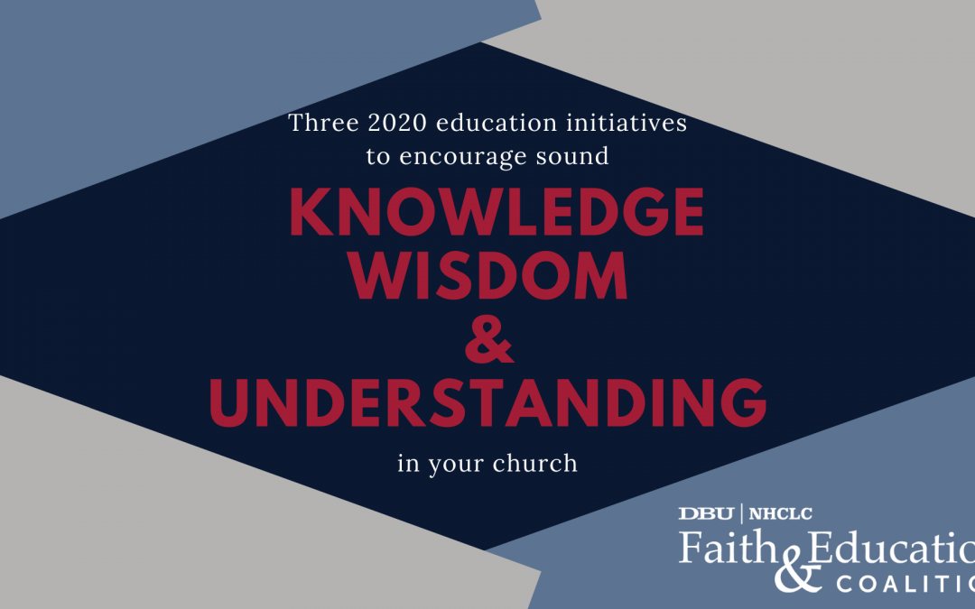 Three 2020 education initiatives to encourage sound knowledge, wisdom, and understanding in your church
