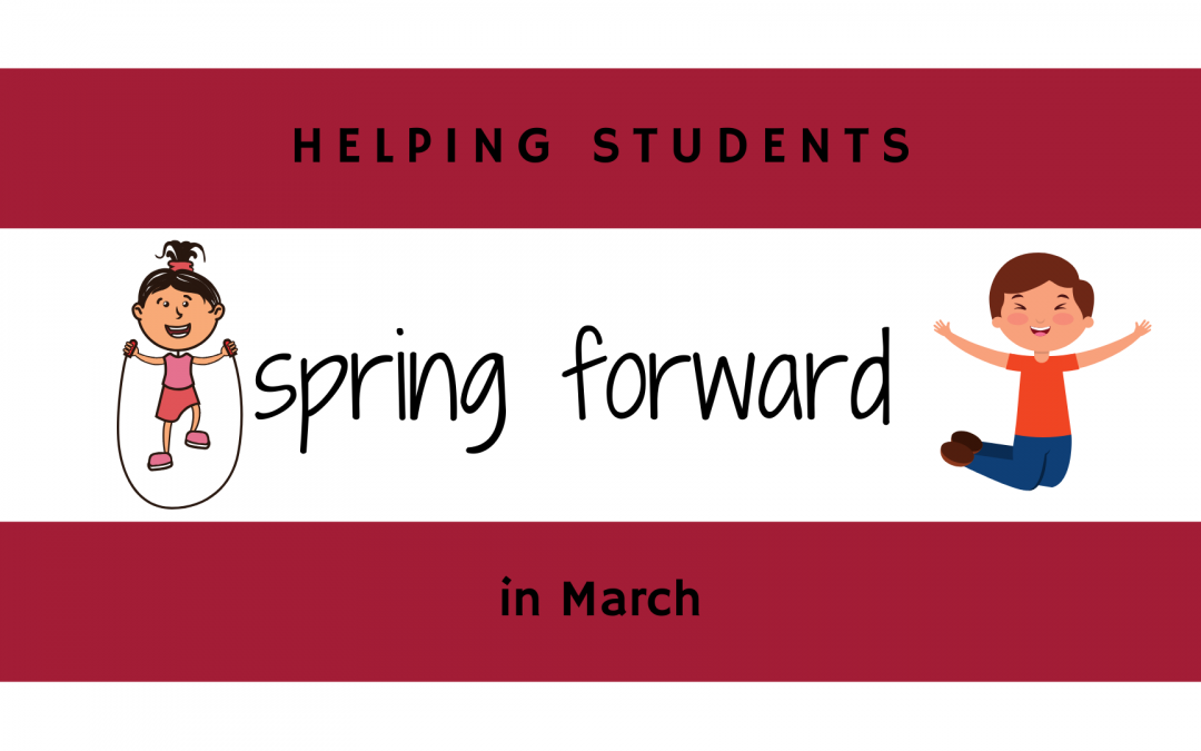 Helping students spring forward in March