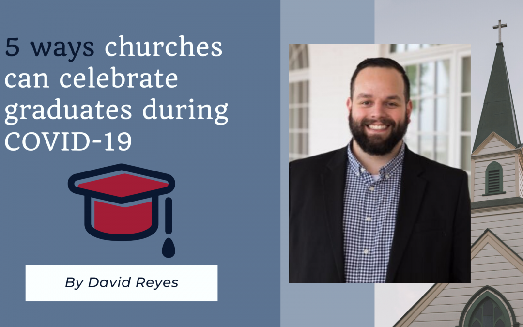 5 ways churches can celebrate graduates during COVID-19