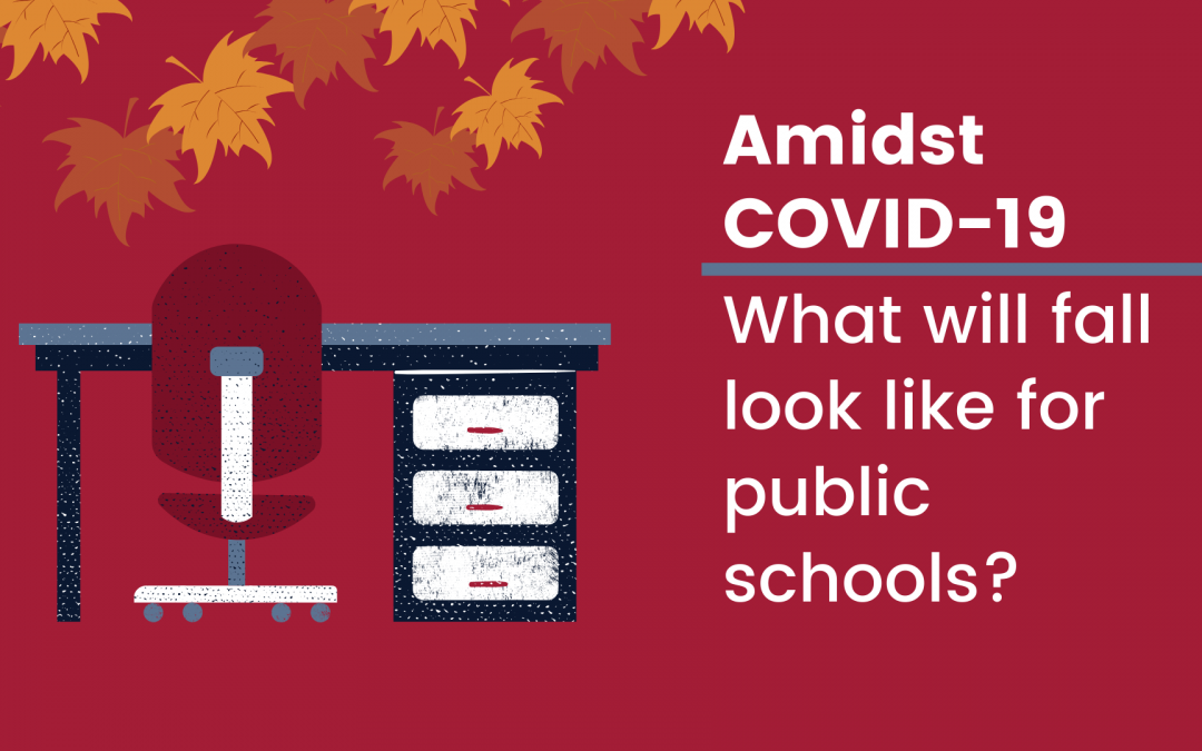 Amidst COVID-19, what will fall look like for public schools?