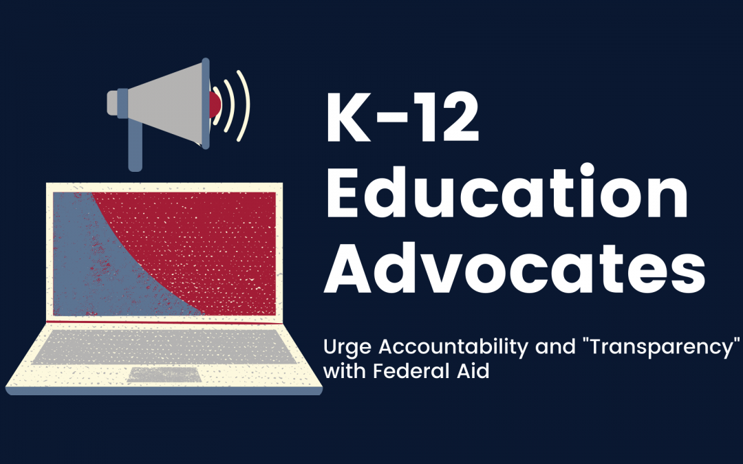 "K-12 Education Advocates urge accountability and ""transparency"" with Federal Aid"