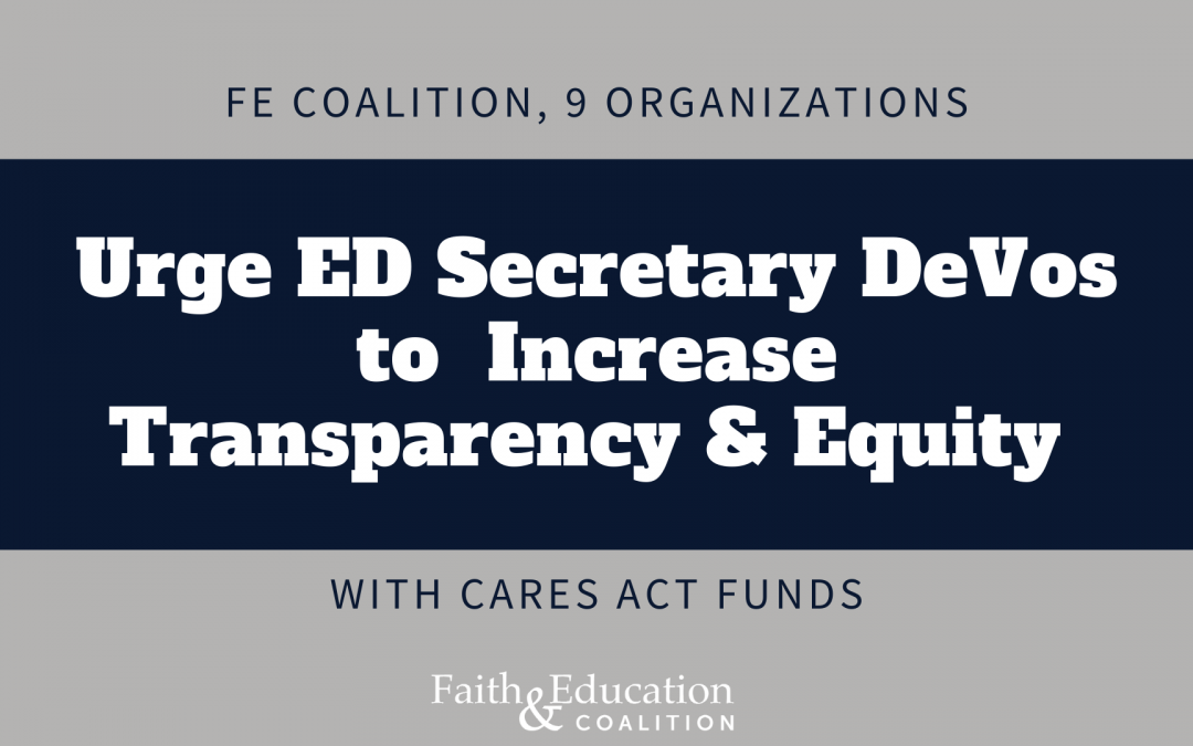 FE Coalition, 9 organizations urge ED Secretary DeVos to increase transparency & equity with CARES Act funds