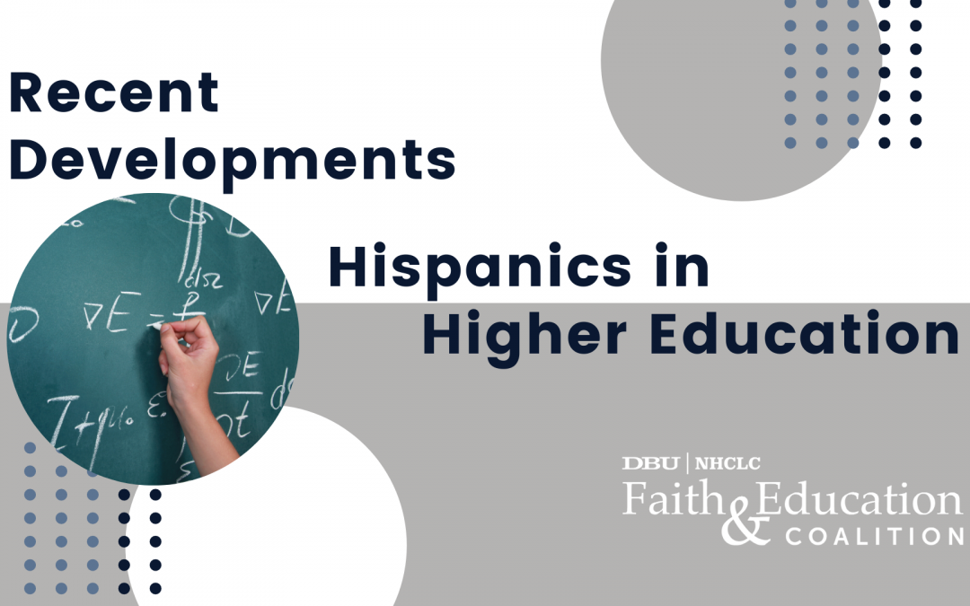 Recent developments on Hispanics in Higher Education