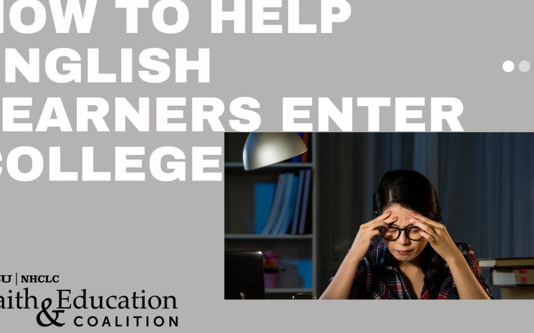 How to Help English Learners Enter College