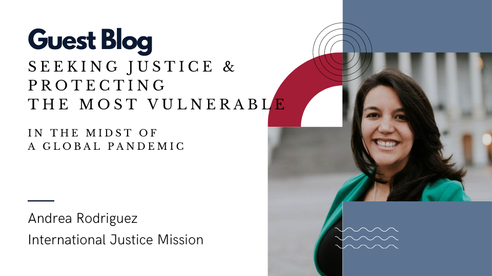 Guest blog: Seeking justice and protecting the most vulnerable in the midst of a global pandemic