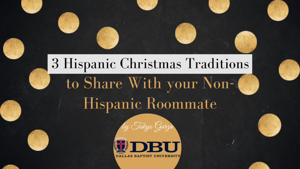 Three Hispanic Christmas Traditions to Share With your Non-Hispanic Roommate